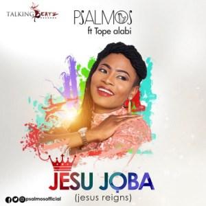 Psalmos - JESU JOBA (Jesus Reigns) (Feat. Tope Alabi)